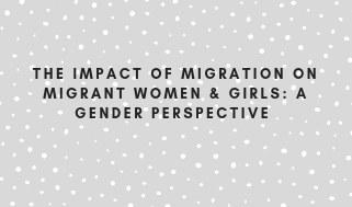 The impact of migration on migrant women and girls: a gender perspective: Report of the Special Rapporteur on the human rights of migrants