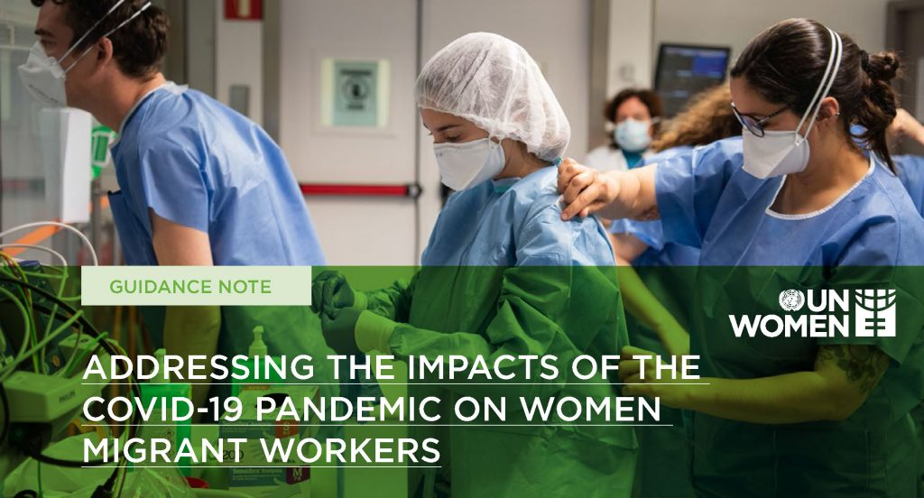 Addressing the Impacts of the Covid-19 Pandemic on Women Migrant Workers (UN Women)