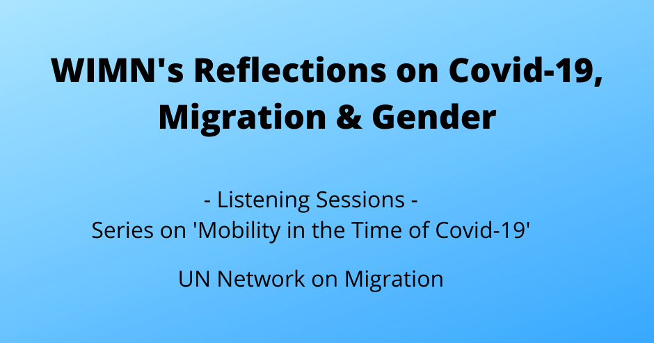 Reflections on UNMN Listening Sessions on Migration, Covid-19 & Gender